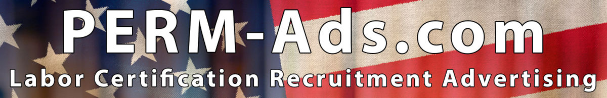 PERM RECRUITMENT ADVERTISING IMMIGRATION ADVERTISING